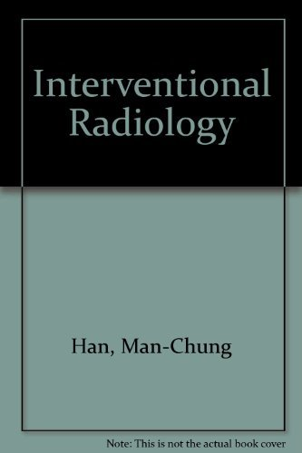 Interventional Radiology by Man-Chung Han (2000-05-01)