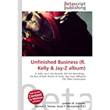 Unfinished Business (R. Kelly: R. Kelly, Jay-Z, Jive Records, Def Jam Recordings,  The Best of Both Worlds (R. Kelly), Big Chips, Billboard 200, RIAA Certification