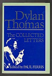 The Collected Letters of Dylan Thomas