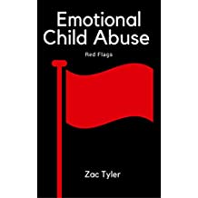 Emotional Child Abuse: Red Flags: Spotting co-dependency, enmeshment, religious abuse and caregiver narcissim and oher types of emmotional abuse. (A Red Flag Book Book 1) (English Edition)