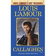 Callaghen (Louis L'Amour's Lost Treasures): A Novel