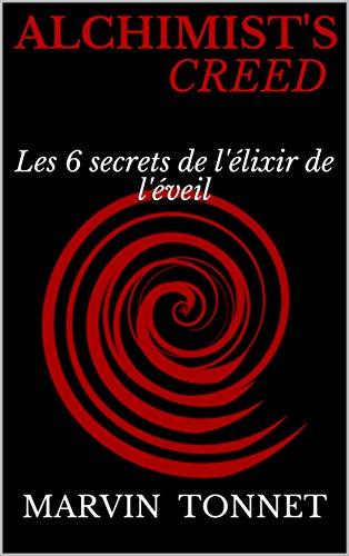Couverture du livre ALchimist's Creed: Les 6 secrets de l'élixir de l'éveil ( livre de développement personnel, Alchimiste)