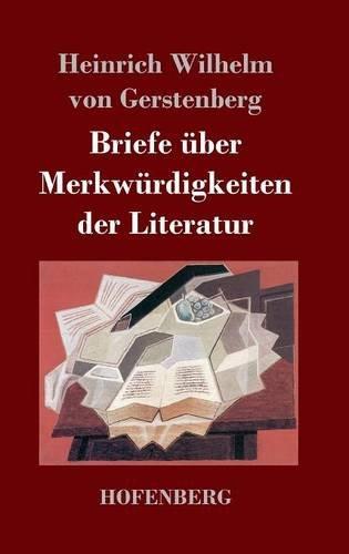 Briefe über Merkwürdigkeiten der Literatur