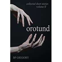 Orotund (Collected Short Stories Book 2)