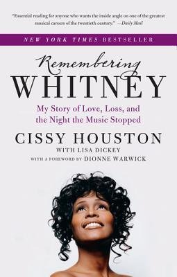 By Houston, Cissy ( Author ) [ Remembering Whitney: My Story of Love, Loss, and the Night the Music Stopped By Oct-2013 Paperback