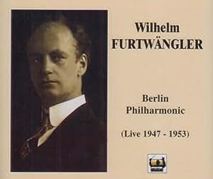 Wilhelm Furtwängler (Live 1947-1953)