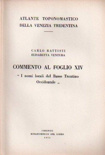 Commento al foglio XIV: i nomi locali del Basso Trentino Occidentale.