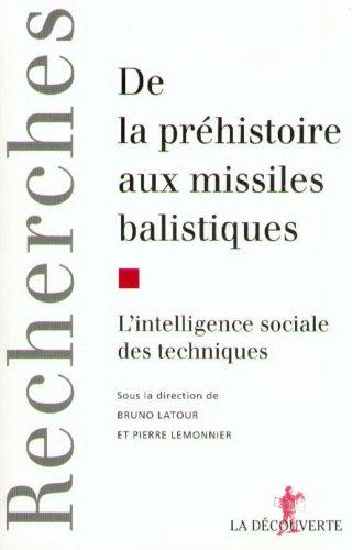 De la préhistoire aux missiles balistiques. L'intelligence sociale des techniques