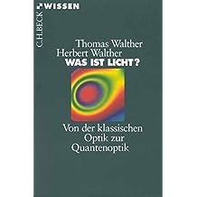 Was ist Licht? Von der klassischen Optik zur Quantenoptik