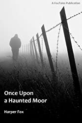 Once Upon A Haunted Moor (The Tyack & Frayne Mysteries Book 1)