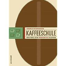 Kaffeeschule - Der Weg zum perfekten Kaffee