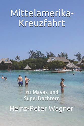 Mittelamerika-Kreuzfahrt: zu Mayas und Superfrachtern