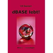 dBase lebt ! Band 2 by Ulf Neubert (2005-11-08)