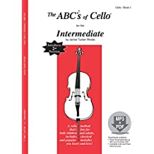 The ABC's Of Cello for The Intermediate: Introduces 2nd Position (The ABC's of Stings: Cello)