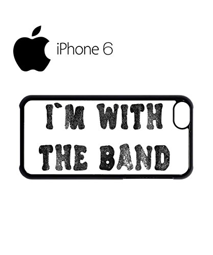 I Am With The Band Music Mobile Cell Phone Case Cover iPhone 6 Black - Band Mobile Cell Phone
