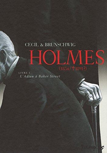 Holmes (Tome 1-L'Adieu à Baker Street): (1854/ † 1891 ?)