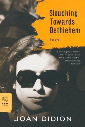 Slouching Towards Bethlehem: Essays (FSG Classics) by Didion, Joan (2008) Paperback