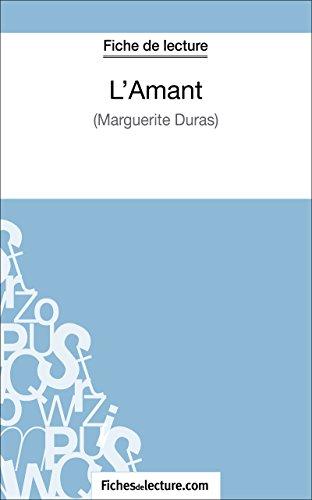 Livre L'Amant de Marguerite Duras (Fiche de lecture): Analyse complète de l'oeuvre pdf, epub ebook