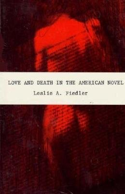 [(Love and Death in the American Novel)] [By (author) Leslie A. Fiedler] published on (January, 1998)