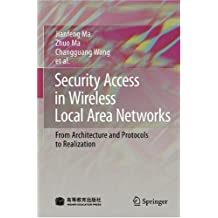 Security Access in Wireless Local Area Networks: From Architecture and Protocols to Realization