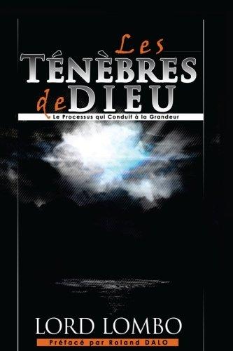 Les Ténèbres de Dieu: Le Processus Qui Conduit A..