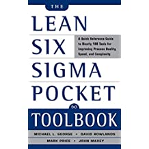 The Lean Six Sigma Pocket Toolbook: A Quick Reference Guide to 100 Tools for Improving Quality and Speed: A Quick Reference Guide to 70 Tools for Improving Quality and Speed