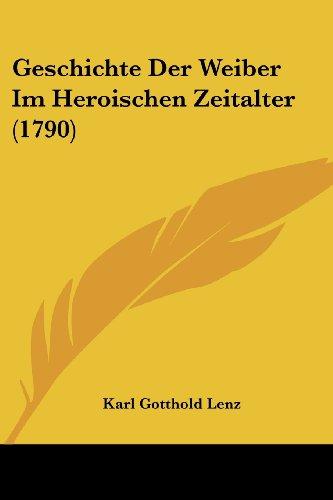 Geschichte Der Weiber Im Heroischen Zeitalter (1790)