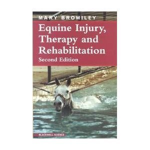 Equine Injury, Therapy and Rehabilitation by Mary Bromiley (1993-10-06)