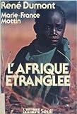 L'Afrique étranglée : Zambie, Tanzanie, Sénégal, Côte-d'Ivoire, Guinée-Bissau, Cap-Vert de Dumont René ,Mottin Marie-France ( 1 octobre 1980 )