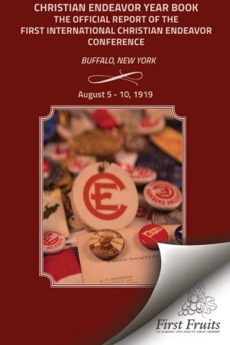 1919 Conference Report, Buffalo, New York: Christian Endeavor Year Book -