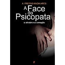 A Face do Psicopata - O Cérebro e a Emoção