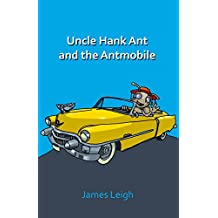 Uncle Hank Ant and The Antmobile