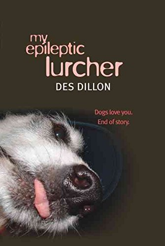 [My Epileptic Lurcher] (By (author)  Des Dillon) [published: February, 2008]