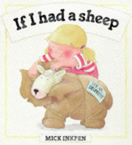 If I Had a Sheep by Mick Inkpen (2000-06-01)