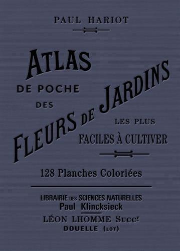 Atlas de poche des fleurs de jardin les plus faciles à cultiver par Paul Hariot