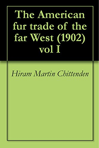 Descargar U Torrents The American fur trade of the far West (1902) vol I Archivo PDF A PDF
