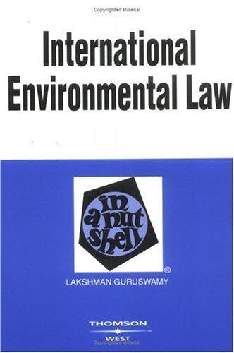 International Environmental Law in a Nutshell (Nutshell Series) by Lakshman D. Guruswamy (2003-06-30)