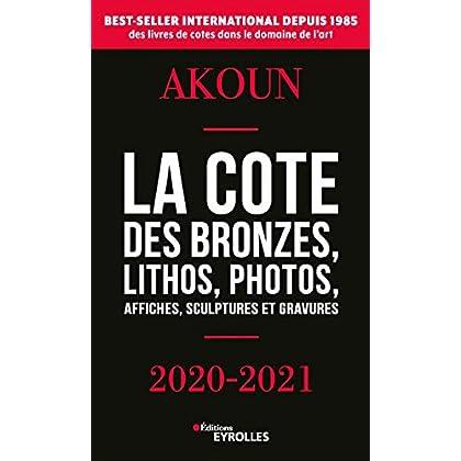 La cote des bronzes, lithos, photos, affiches, sculptures et gravures: 2020-2021