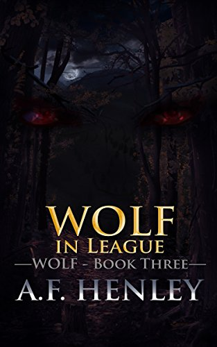 Wolf in League by [Henley, A.F.]