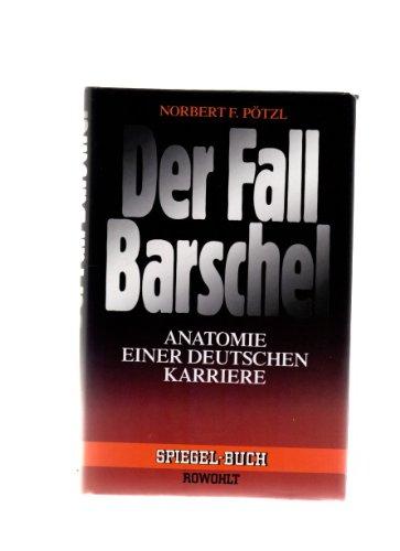 Rowohlt Verlag GmbH Der Fall Barschel. Anatomie einer deutschen Karriere