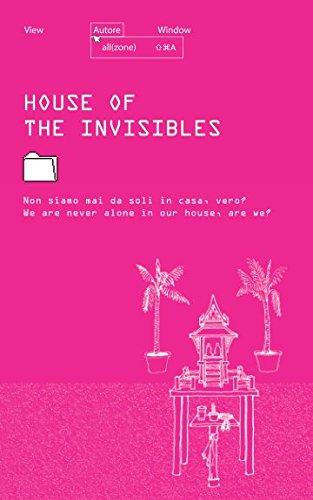 House of the Invisibles: Non siamo mai da soli in casa, vero? / We are never alone in our house, are we?