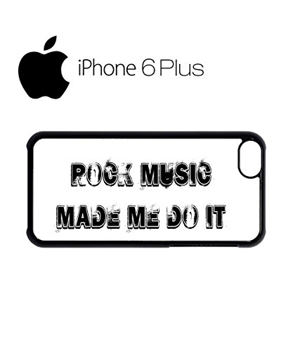 Rock Music Made Me Do It Cool Mobile Phone Case Back Cover Hülle Weiß Schwarz for iPhone 6 Plus White Schwarz