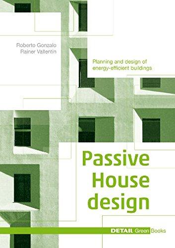 Passive House Design: A compendium for architects (DETAIL Green Books) por Roberto Gonzalo