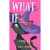 What if ...I was a cat? (Attitude matters & Critical thinking) (English Edition)