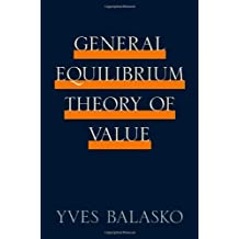 General Equilibrium Theory of Value by Yves Balasko (2011-08-14)