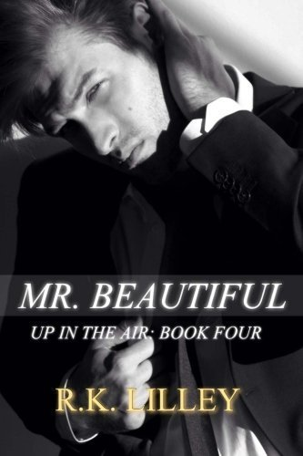 Mr. Beautiful (Up in the Air) (Volume 4) by R.K. Lilley (2014-10-15)
