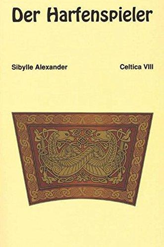 Der Harfenspieler: Neue und alte gälische, irische und schottische Geschichten (Gälische Geschichte)