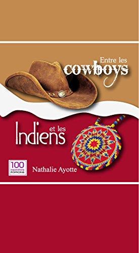 Entre les cowboys et les Indiens