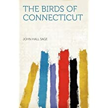 [(The Birds of Connecticut)] [By (author) John Hall Sage] published on (January, 2012)