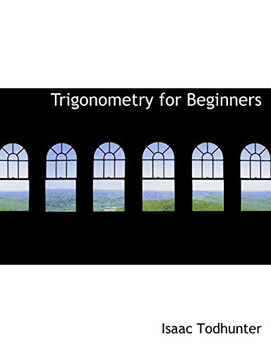 Trigonometry for Beginners (Large Print Edition)
